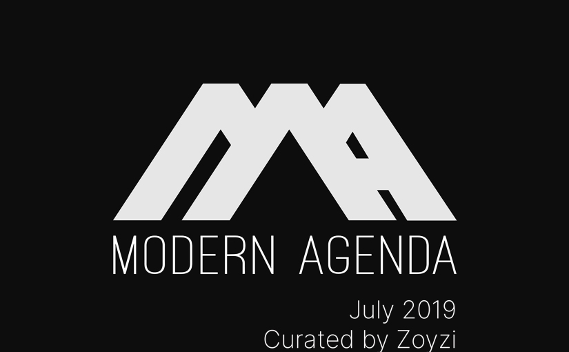 Modern Agenda – July 2019 – Curated By Zoyzi