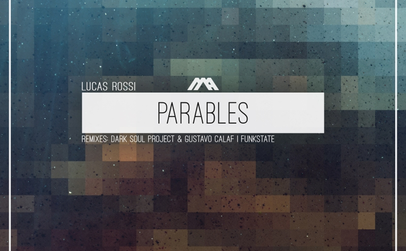 Lucas Rossi – Parables EP