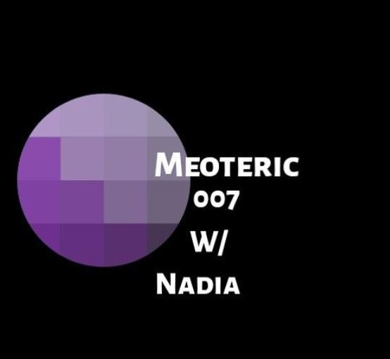 Meoteric 007 W/ Nadia Guest Mix ( Free Download )