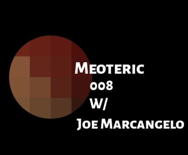Meoteric 008 W/ Joe Marcangelo(FREE DOWNLOAD)